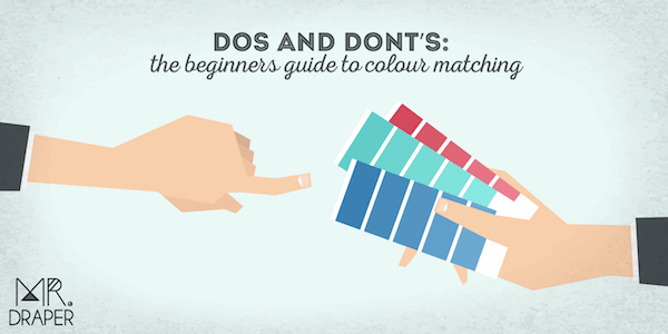 Dos and don'ts: The beginner's guide to colour matching